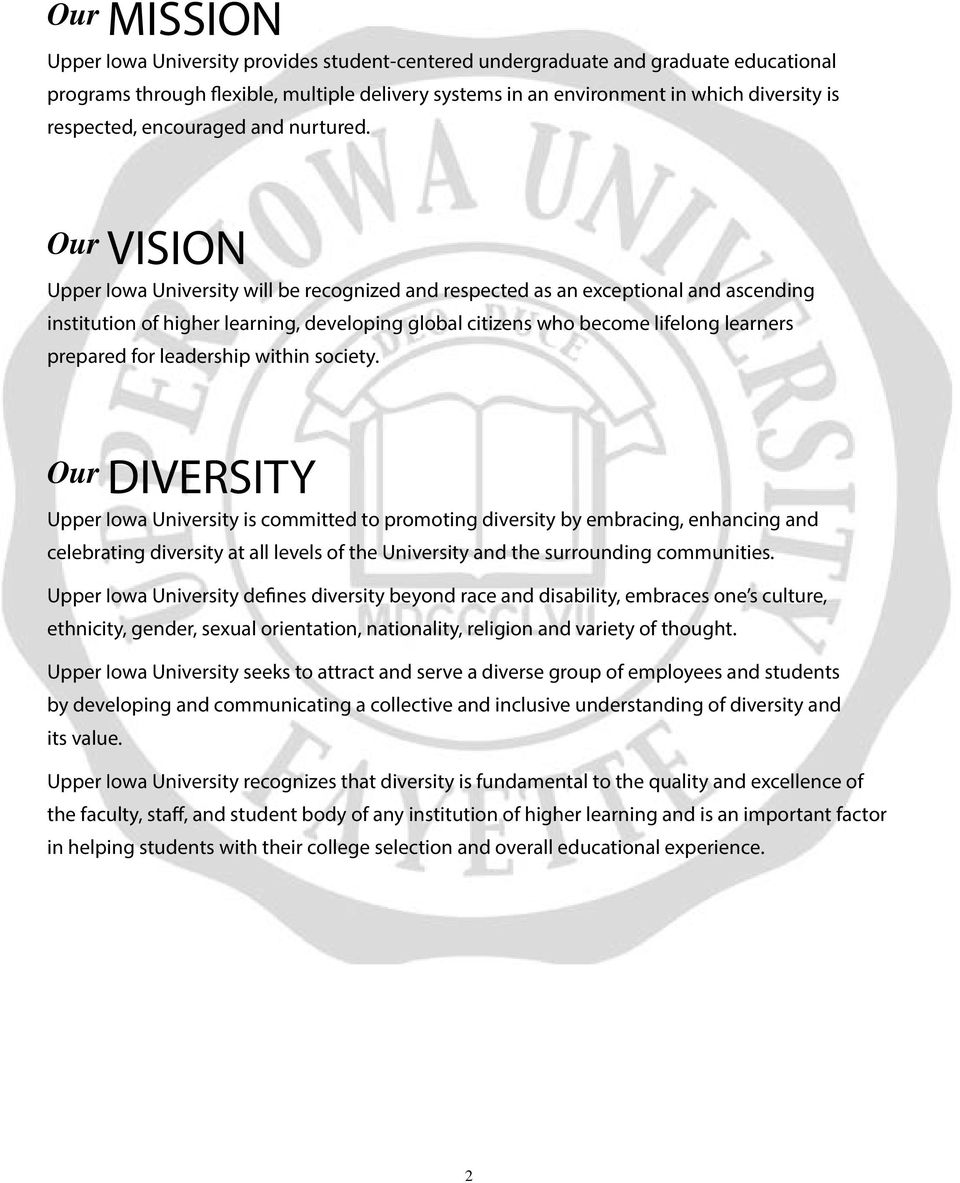 Our VISION Upper Iowa University will be recognized and respected as an exceptional and ascending institution of higher learning, developing global citizens who become lifelong learners prepared for