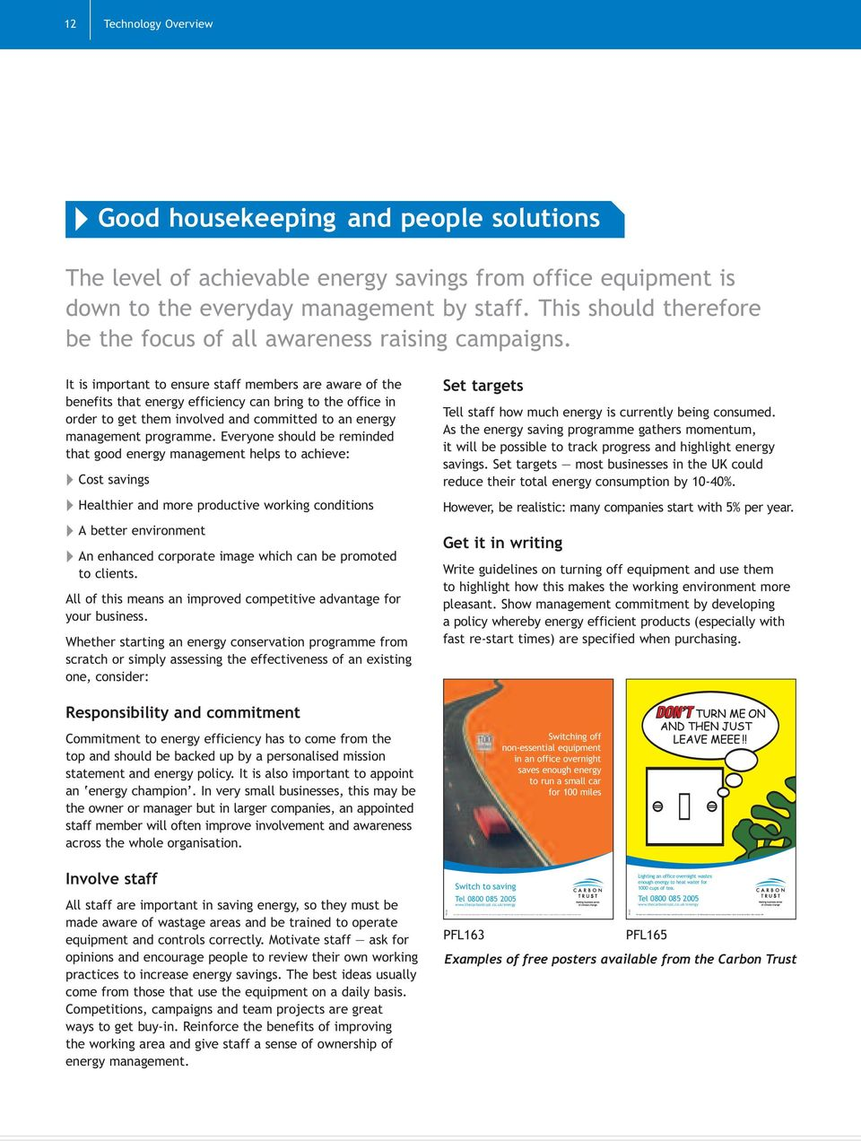 12 Technology Overview Good housekeeping and people solutions The level of achievable energy savings from office equipment is down to the everyday management by staff.