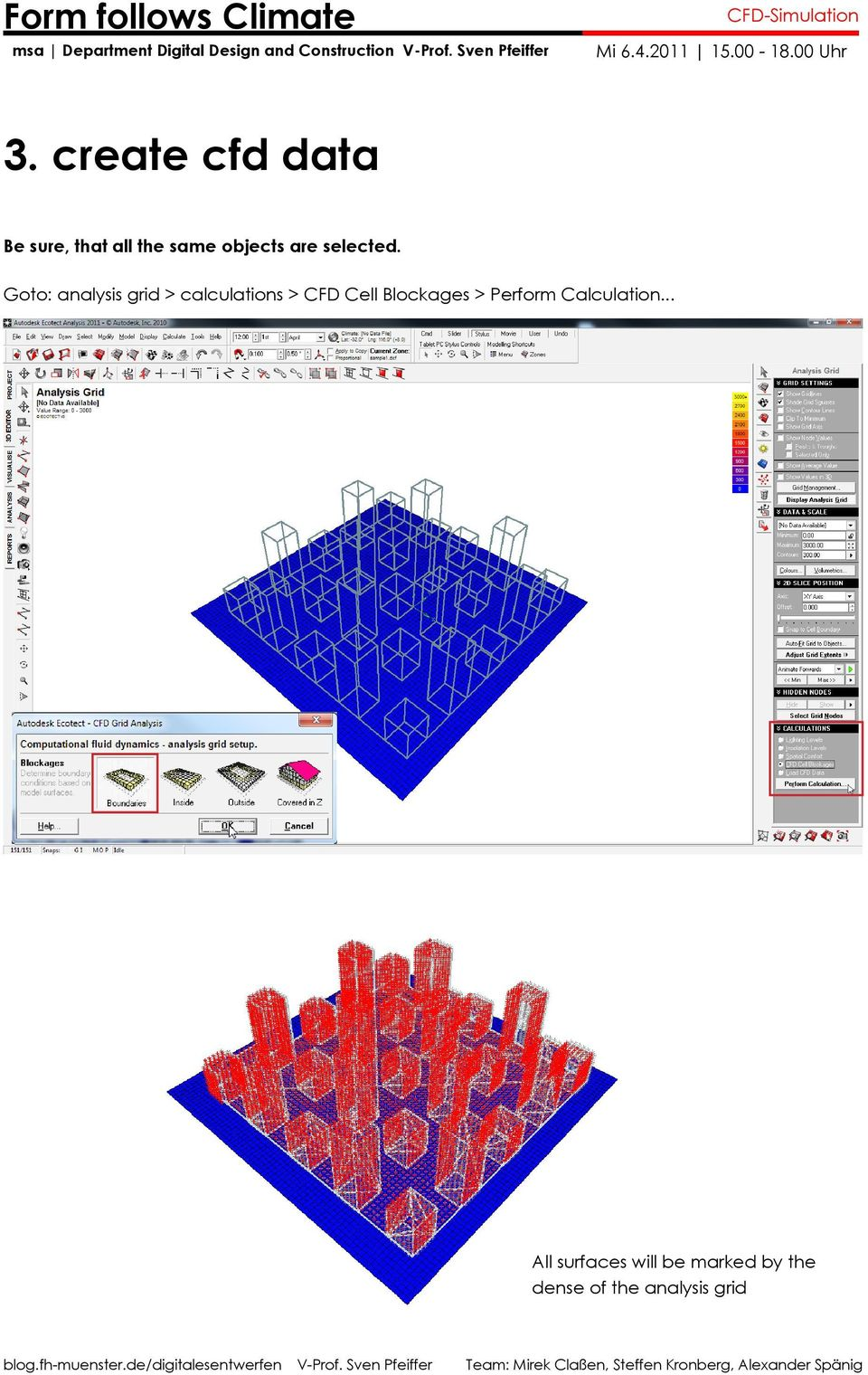 Goto: analysis grid > calculations > CFD Cell