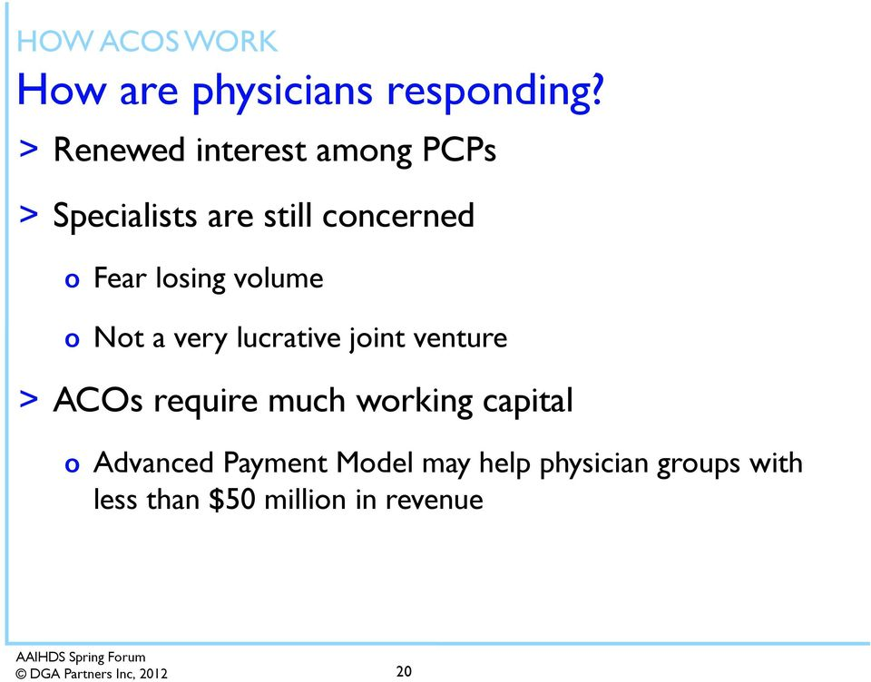 losing volume o Not a very lucrative joint venture > ACOs require much