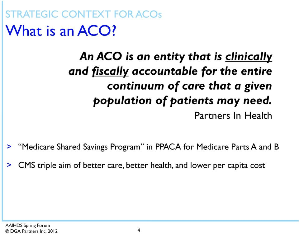 continuum of care that a given population of patients may need.