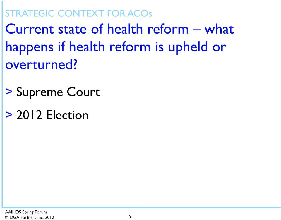 if health reform is upheld or