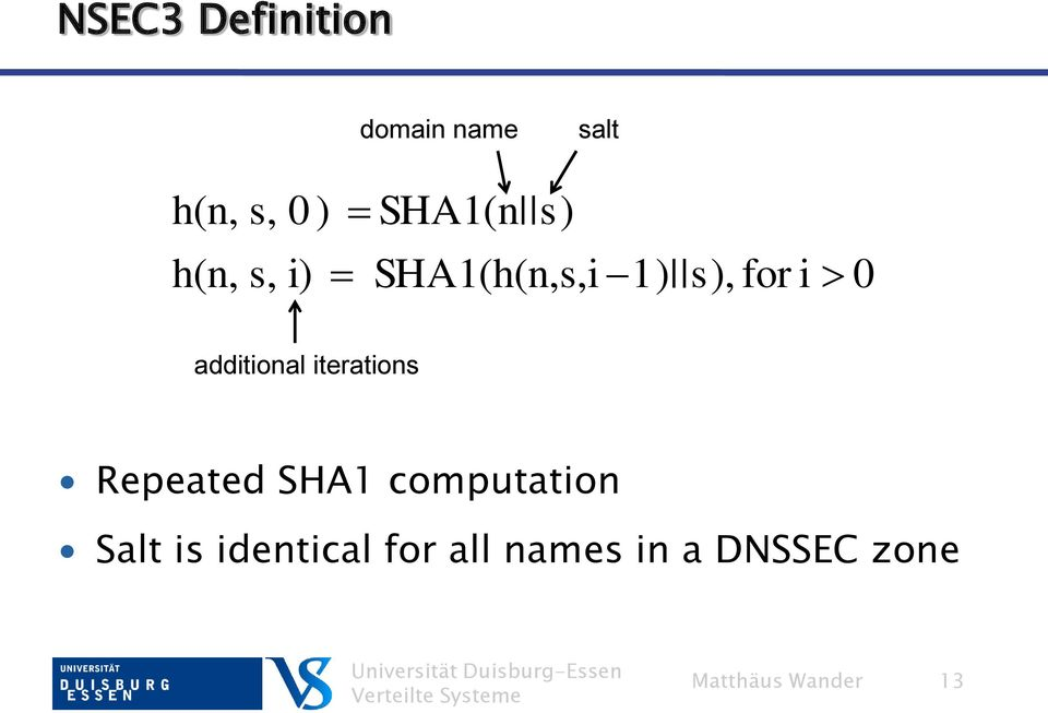 additional iterations Repeated SHA1 computation Salt