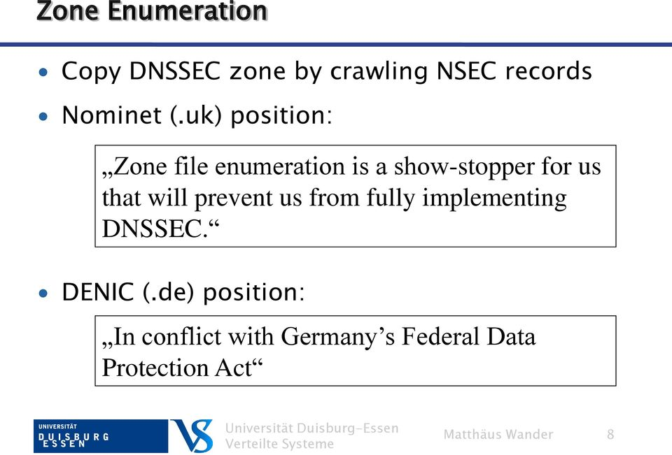 will prevent us from fully implementing DNSSEC. DENIC (.