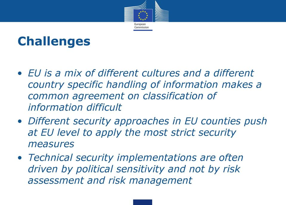 approaches in EU counties push at EU level to apply the most strict security measures Technical