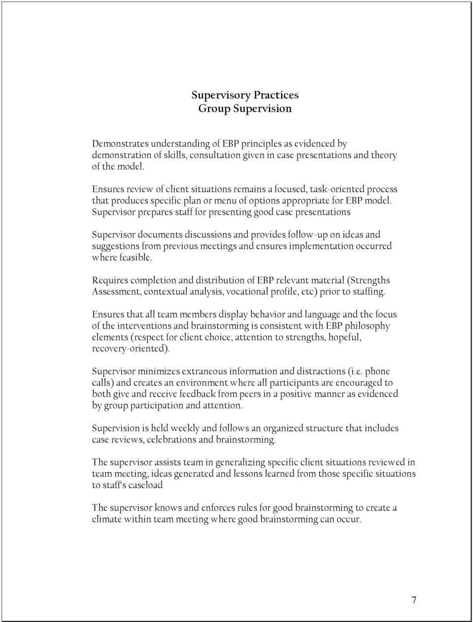 Supervisor prepares staff for presenting good case presentations Supervisor documents discussions and provides follow-up on ideas and suggestions from previous meetings and ensures implementation