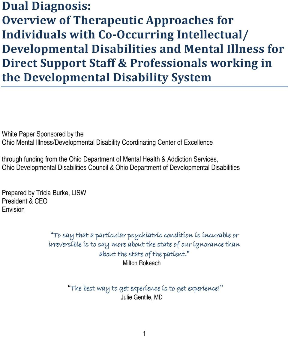 Health & Addiction Services, Ohio Developmental Disabilities Council & Ohio Department of Developmental Disabilities Prepared by Tricia Burke, LISW President & CEO Envision To say that a particular