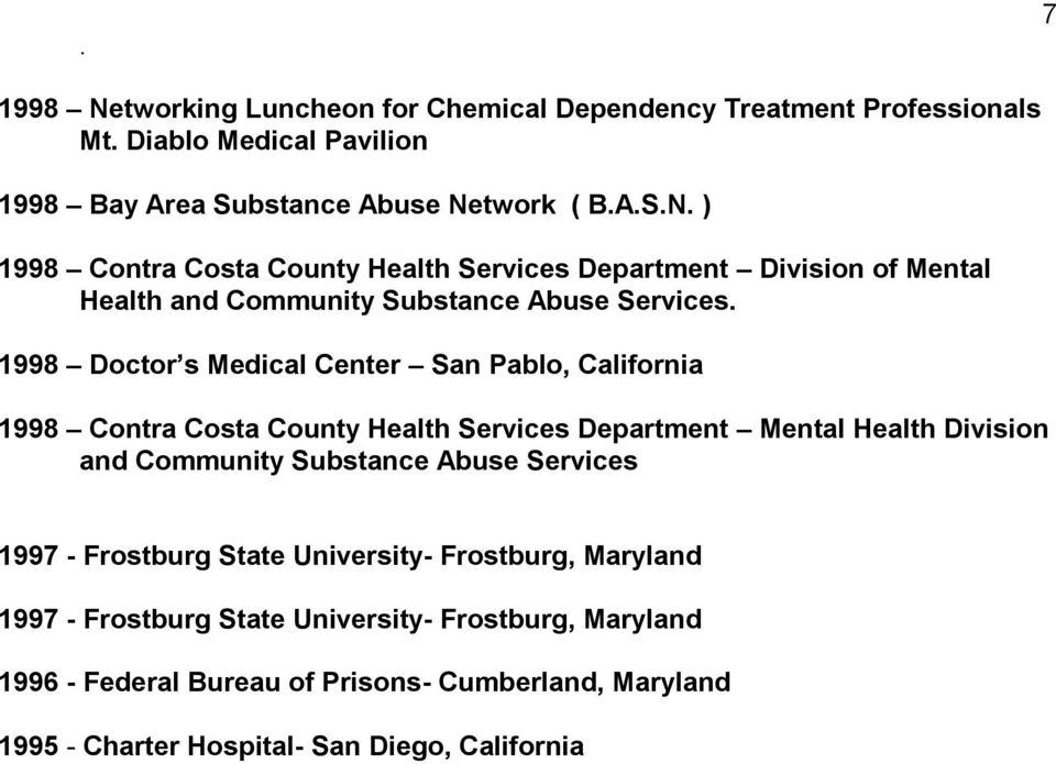 Services 1997 - Frostburg State University- Frostburg, Maryland 1997 - Frostburg State University- Frostburg, Maryland 1996 - Federal Bureau of Prisons-