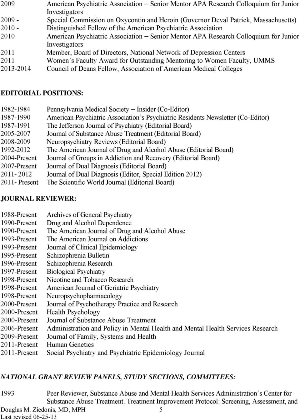 National Network of Depression Centers 2011 Women s Faculty Award for Outstanding Mentoring to Women Faculty, UMMS 2013-2014 Council of Deans Fellow, Association of American Medical Colleges