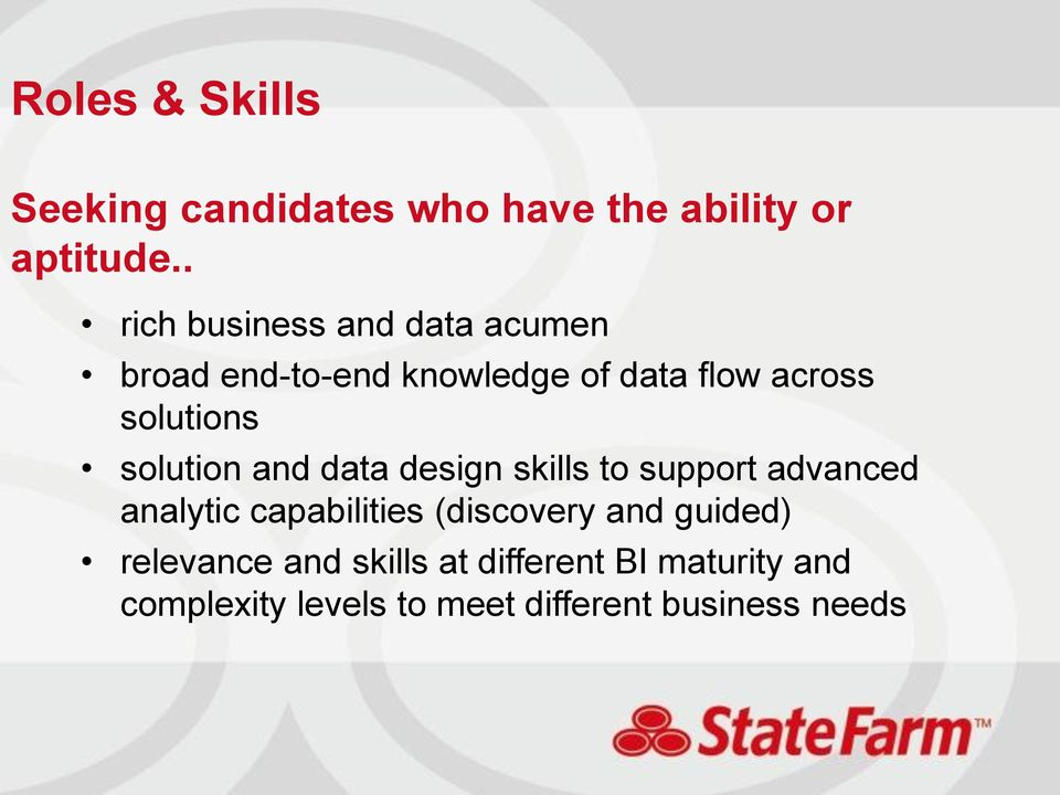 solution and data design skills to support advanced analytic capabilities (discovery and
