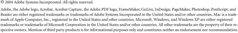 trademarks of Adobe Systems Incorporated in the United States and/or other countries. Mac is a trademark of Apple Computer, Inc., registered in the United States and other countries.