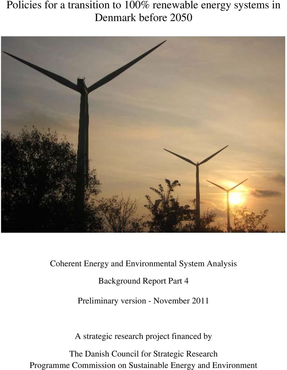 Preliminary version - November 2011 A strategic research project financed by The