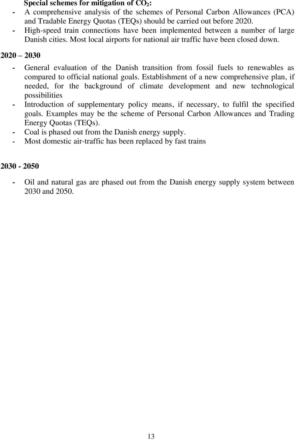 2020 2030 - General evaluation of the Danish transition from fossil fuels to renewables as compared to official national goals.