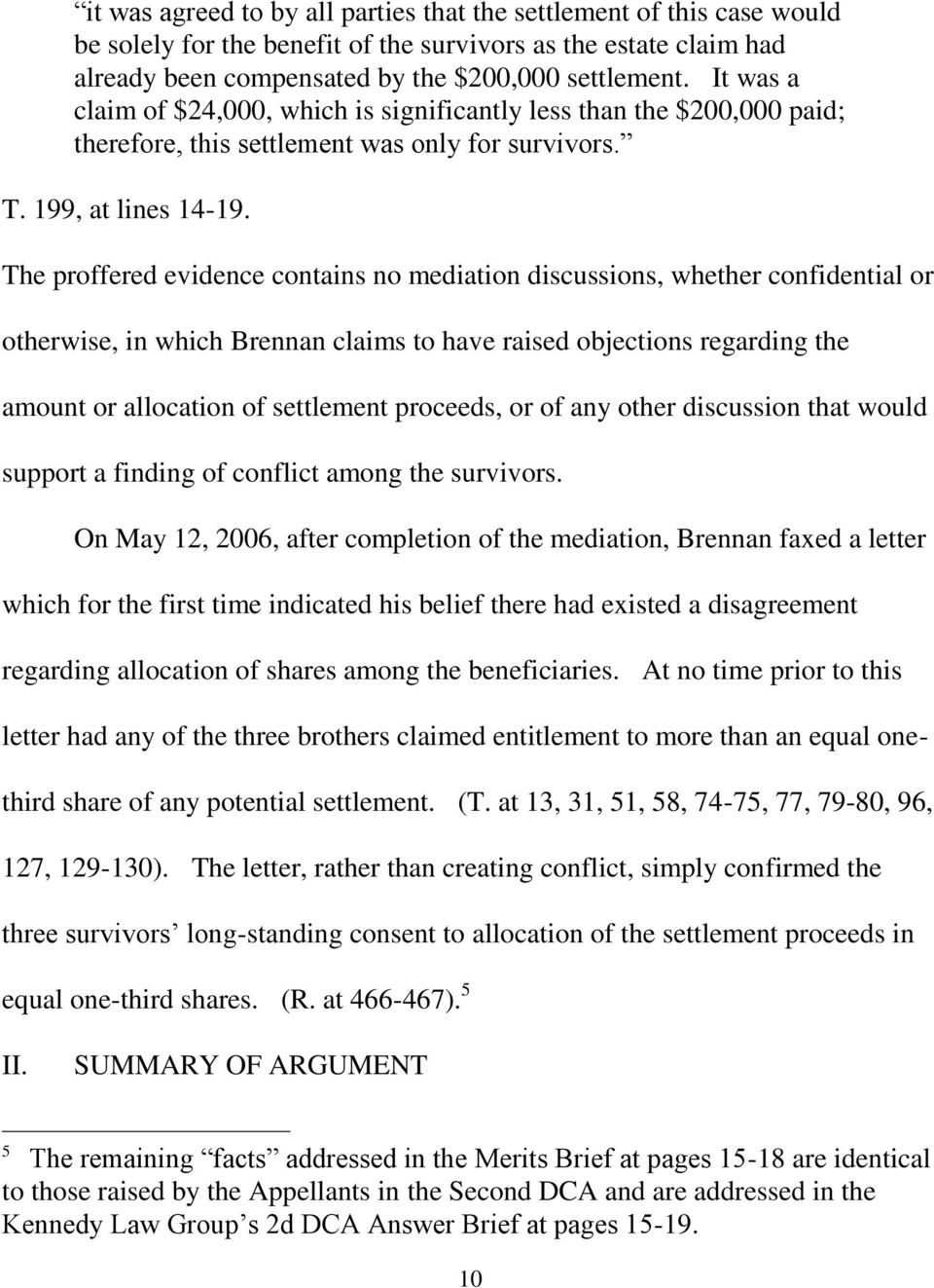 The proffered evidence contains no mediation discussions, whether confidential or otherwise, in which Brennan claims to have raised objections regarding the amount or allocation of settlement