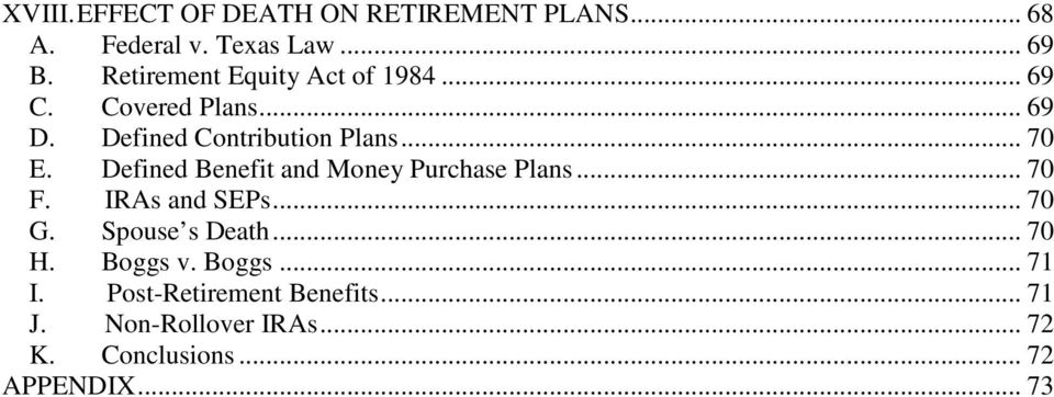 Defined Benefit and Money Purchase Plans... 70 F. IRAs and SEPs... 70 G. Spouse s Death... 70 H.