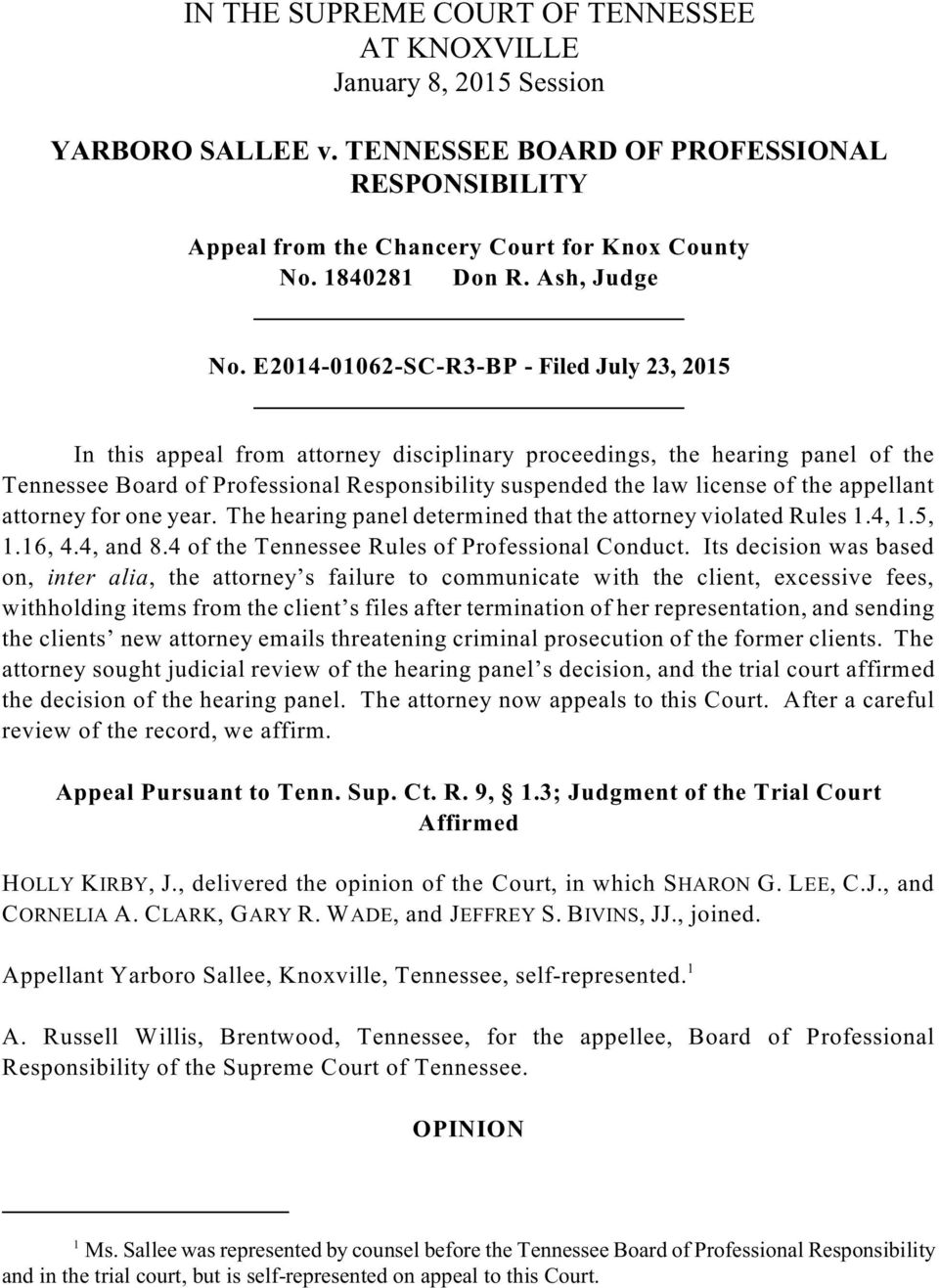 E2014-01062-SC-R3-BP - Filed July 23, 2015 In this appeal from attorney disciplinary proceedings, the hearing panel of the Tennessee Board of Professional Responsibility suspended the law license of