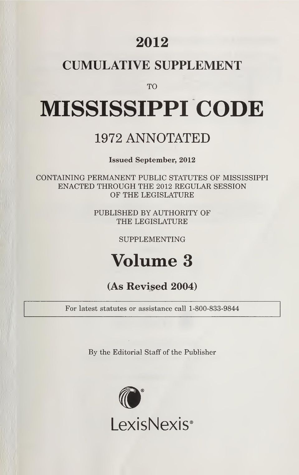 LEGISLATURE PUBLISHED BY AUTHORITY OF THE LEGISLATURE SUPPLEMENTING Volume 3 (As Revised 2004)