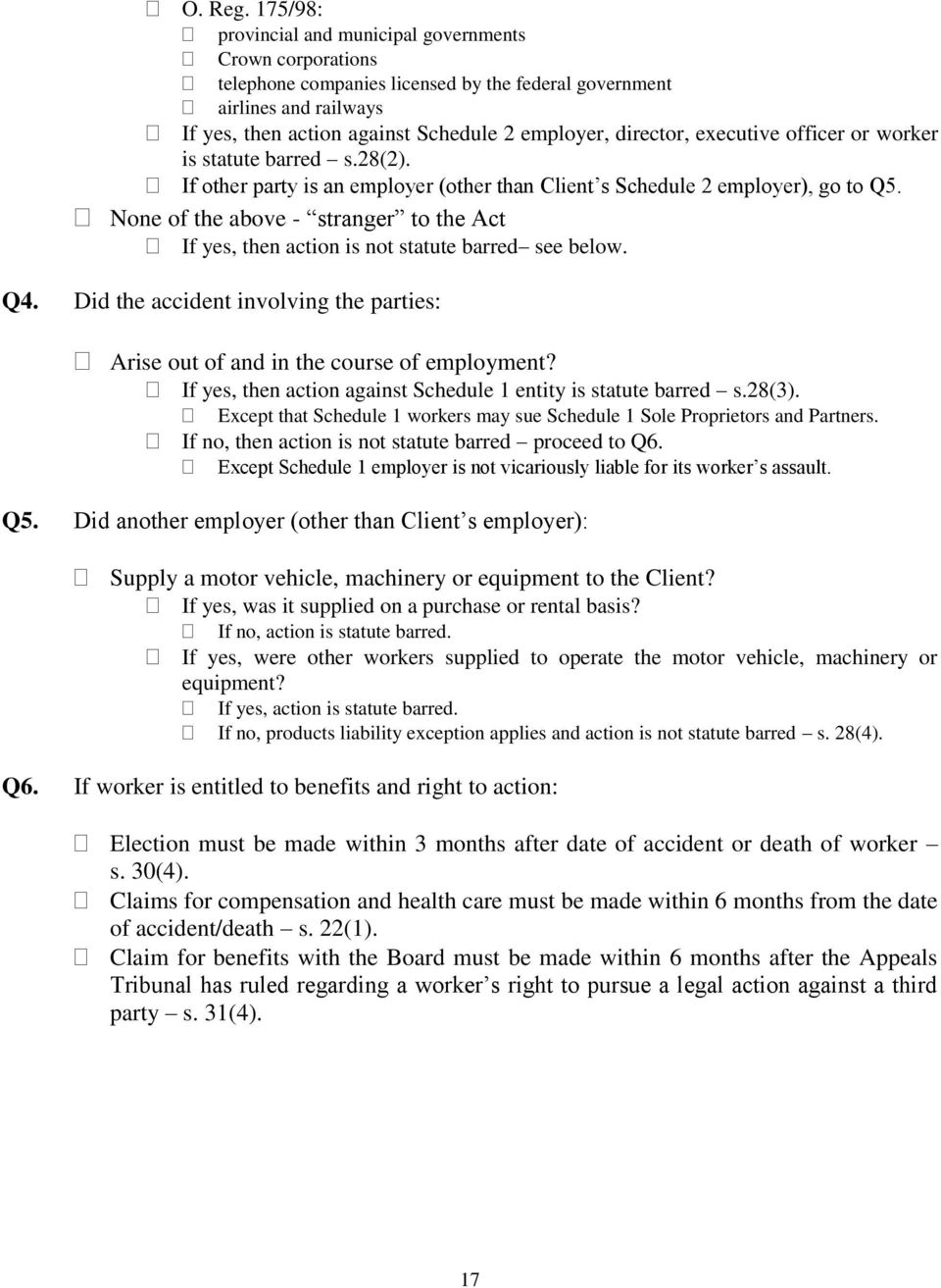 executive officer or worker is statute barred s.28(2). If other party is an employer (other than Client s Schedule 2 employer), go to 5.