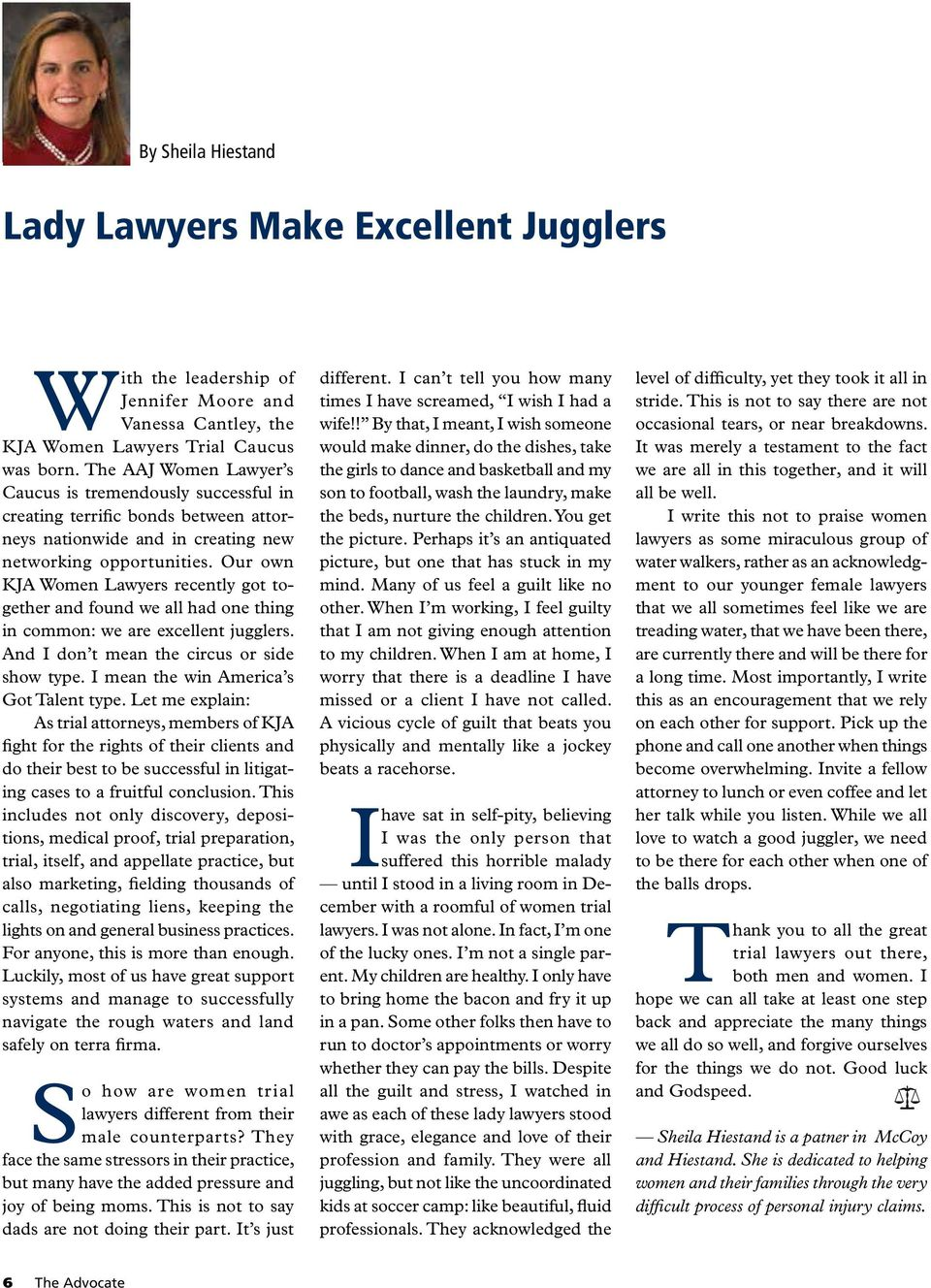 Our own KJA Women Lawyers recently got together and found we all had one thing in common: we are excellent jugglers. And I don t mean the circus or side show type.