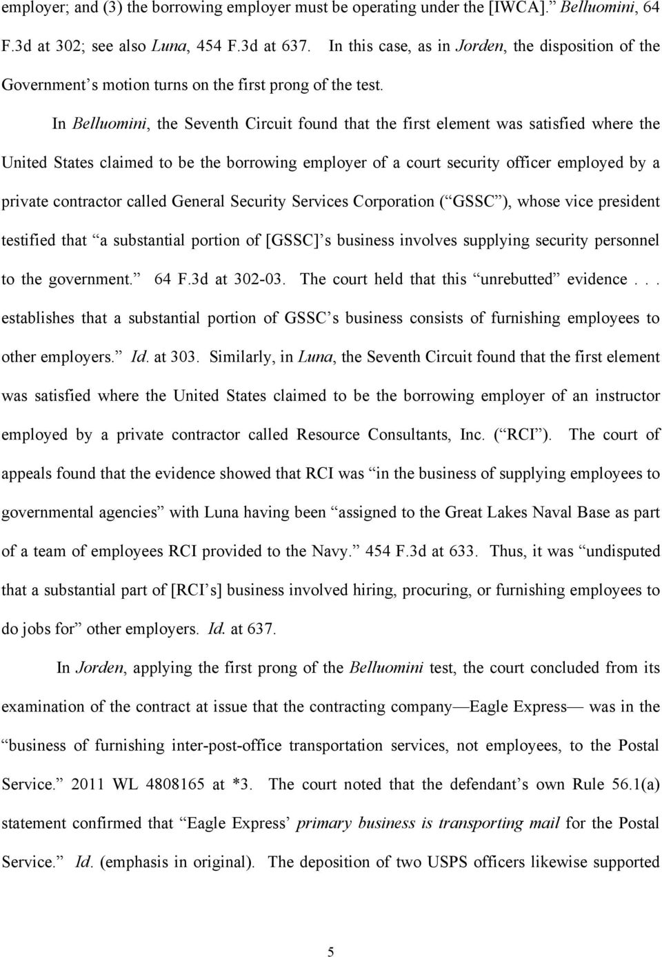 In Belluomini, the Seventh Circuit found that the first element was satisfied where the United States claimed to be the borrowing employer of a court security officer employed by a private contractor