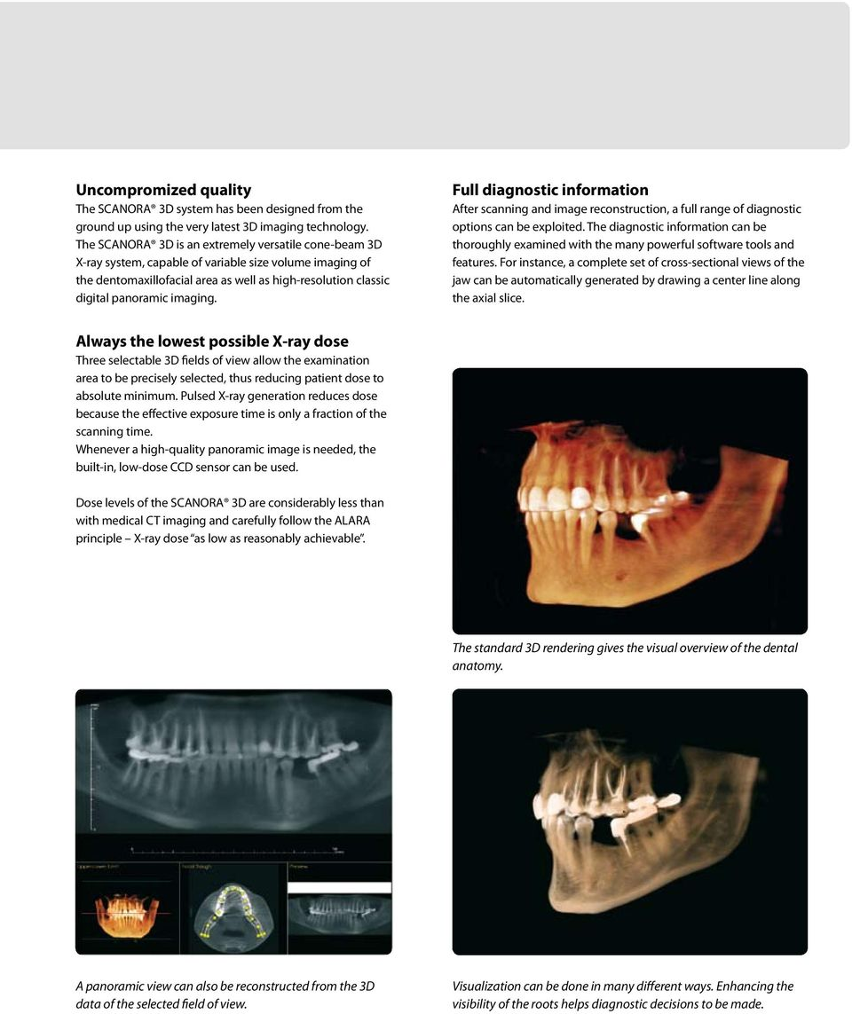 Full diagnostic information After scanning and image reconstruction, a full range of diagnostic options can be exploited.