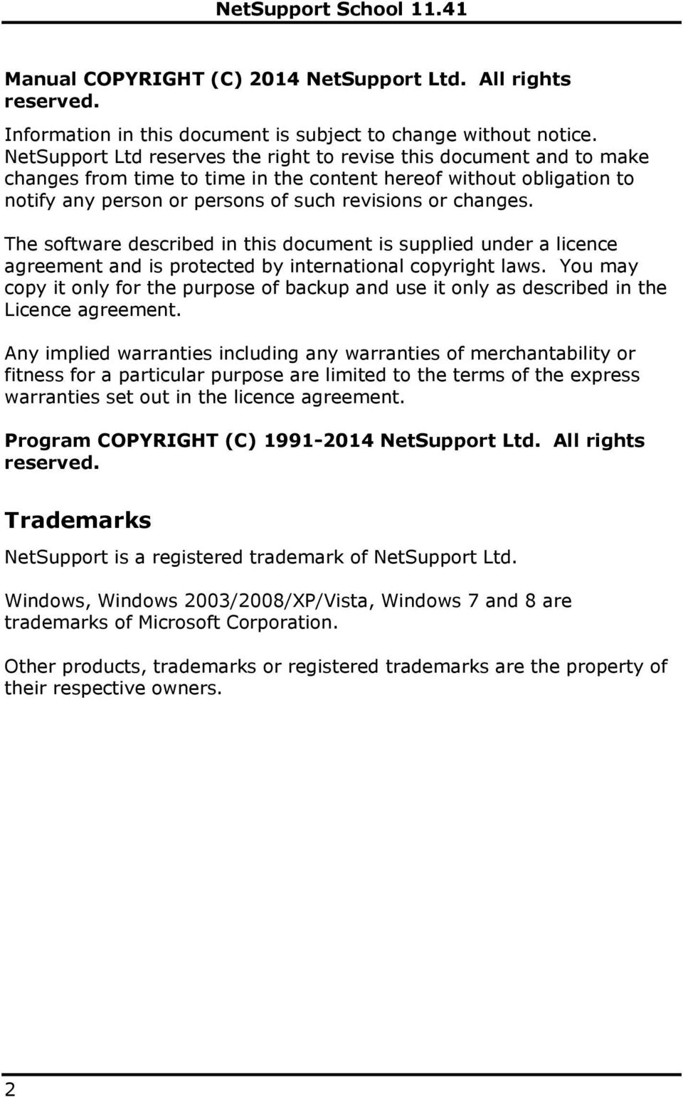 The software described in this document is supplied under a licence agreement and is protected by international copyright laws.