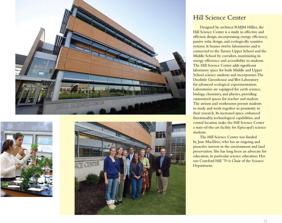 The Hill Science Center adds significant laboratory space for both Middle and Upper School science students and incorporates The Doolittle Greenhouse and Wet Laboratory for advanced ecological