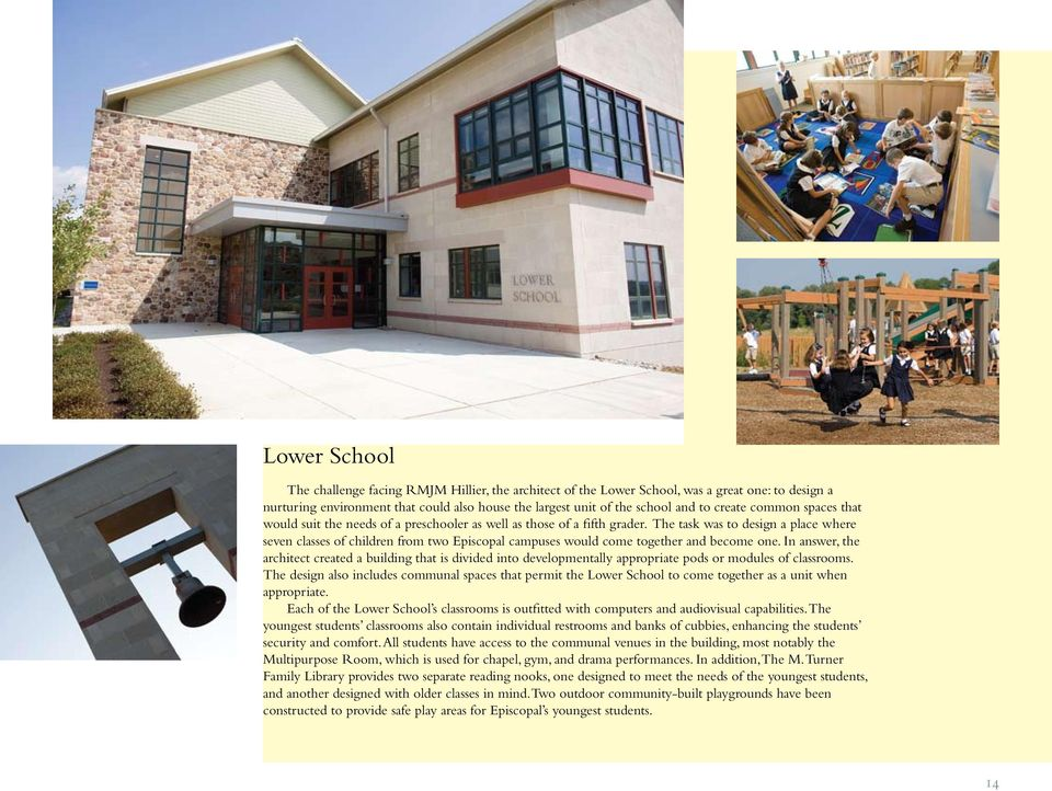 The task was to design a place where seven classes of children from two Episcopal campuses would come together and become one.