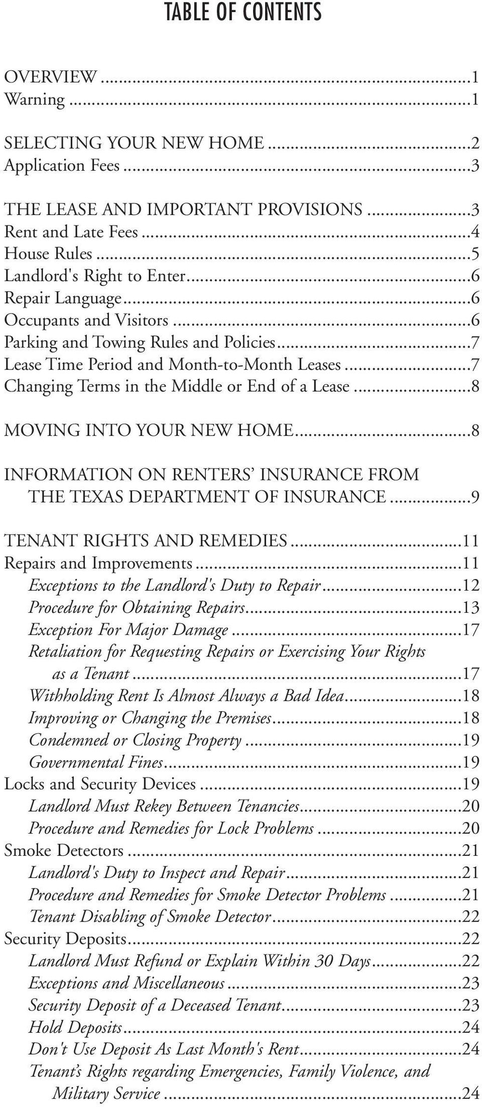 ..8 MOVING INTO YOUR NEW HOME...8 INFORMATION ON RENTERS INSURANCE FROM THE TEXAS DEPARTMENT OF INSURANCE...9 TENANT RIGHTS AND REMEDIES...11 Repairs and Improvements.