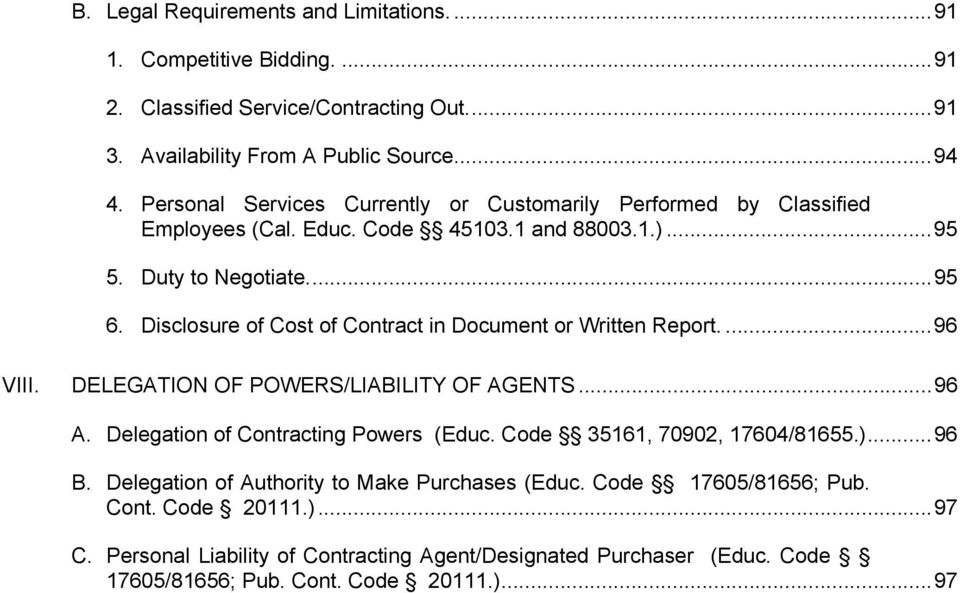 Disclosure of Cost of Contract in Document or Written Report.... 96 VIII. DELEGATION OF POWERS/LIABILITY OF AGENTS... 96 A. Delegation of Contracting Powers (Educ.