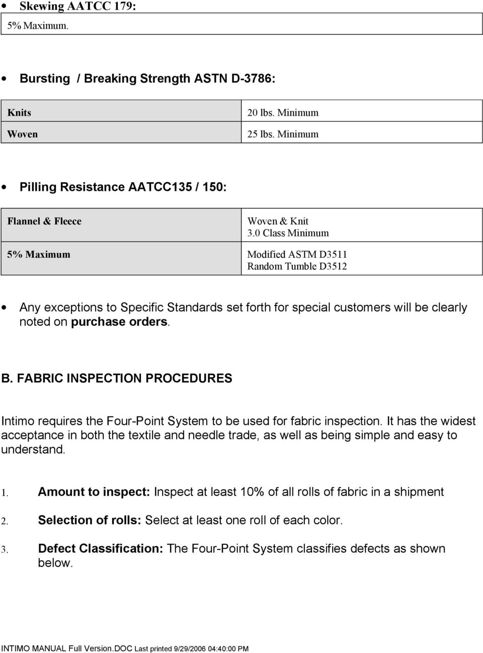 FABRIC INSPECTION PROCEDURES Intimo requires the Four-Point System to be used for fabric inspection.