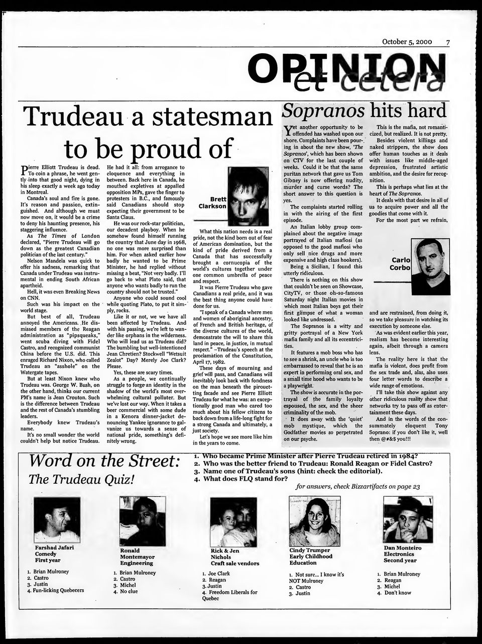 "As The Times of London declared, ""Pierre Trudeau will go down as the greatest Canadian politician of the last century."