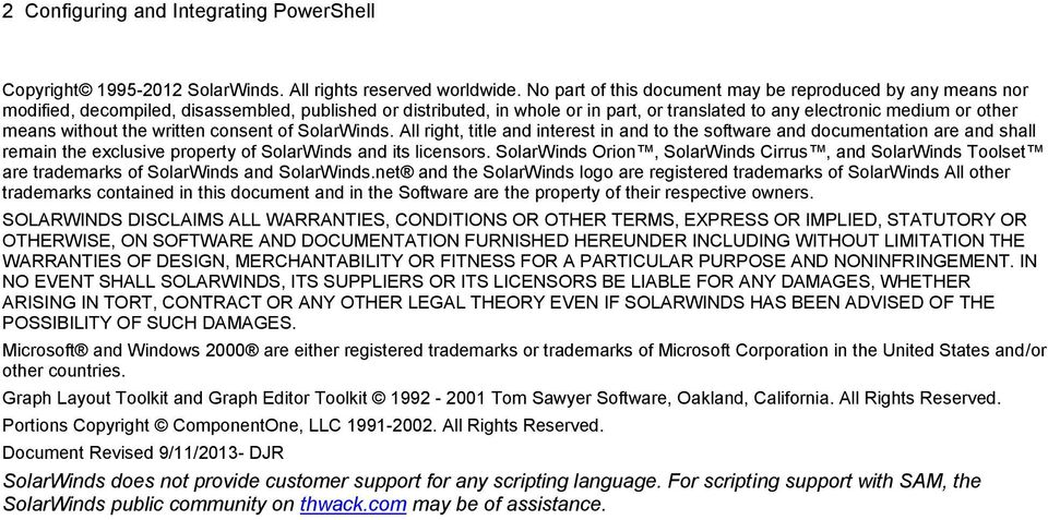 without the written consent of SolarWinds. All right, title and interest in and to the software and documentation are and shall remain the exclusive property of SolarWinds and its licensors.