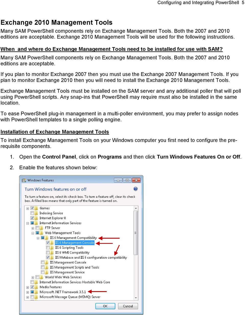 Many SAM PowerShell components rely on Exchange Management Tools. Both the 2007 and 2010 editions are acceptable.
