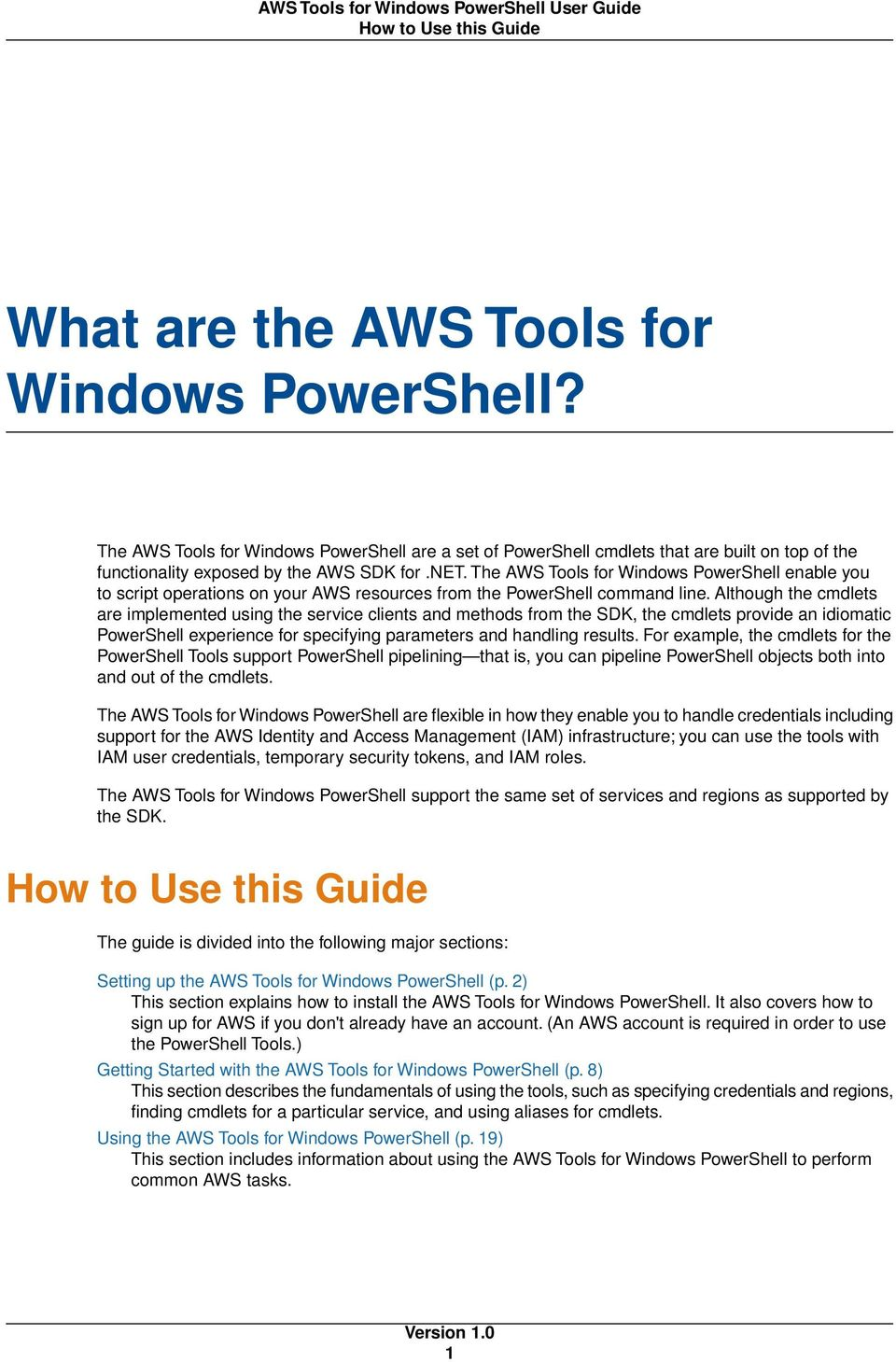 The AWS Tools for Windows PowerShell enable you to script operations on your AWS resources from the PowerShell command line.