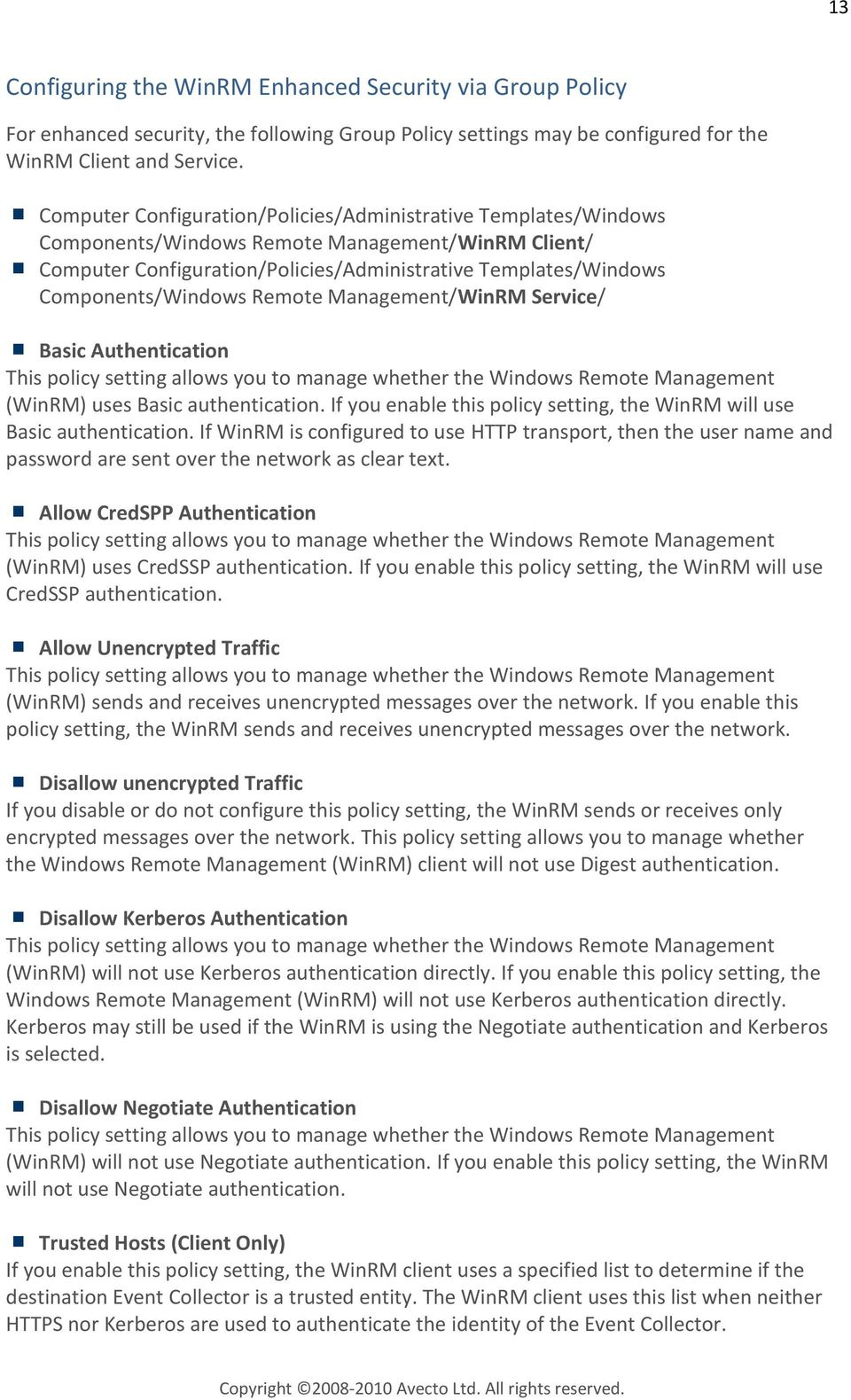 Remote Management/WinRM Service/ Basic Authentication This policy setting allows you to manage whether the Windows Remote Management (WinRM) uses Basic authentication.