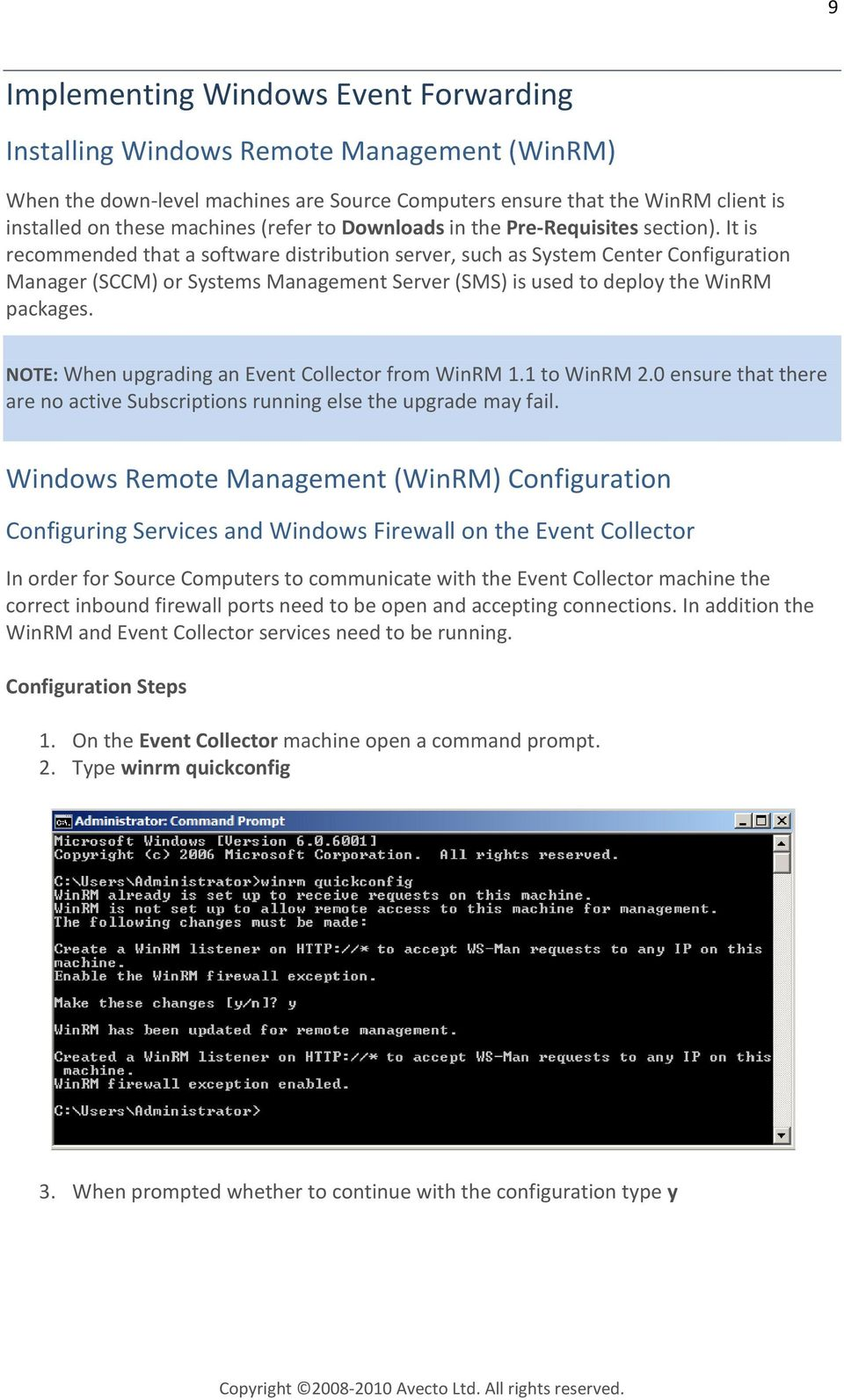 It is recommended that a software distribution server, such as System Center Configuration Manager (SCCM) or Systems Management Server (SMS) is used to deploy the WinRM packages.