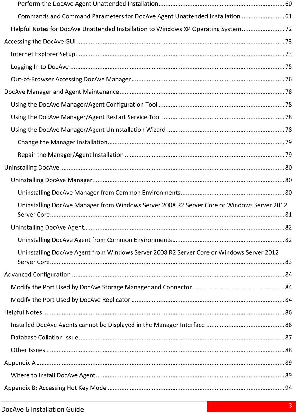 .. 75 Out-of-Browser Accessing DocAve Manager... 76 DocAve Manager and Agent Maintenance... 78 Using the DocAve Manager/Agent Configuration Tool.
