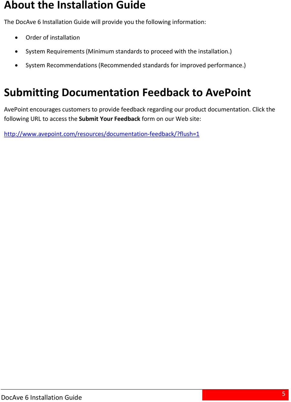 ) Submitting Documentation Feedback to AvePoint AvePoint encourages customers to provide feedback regarding our product