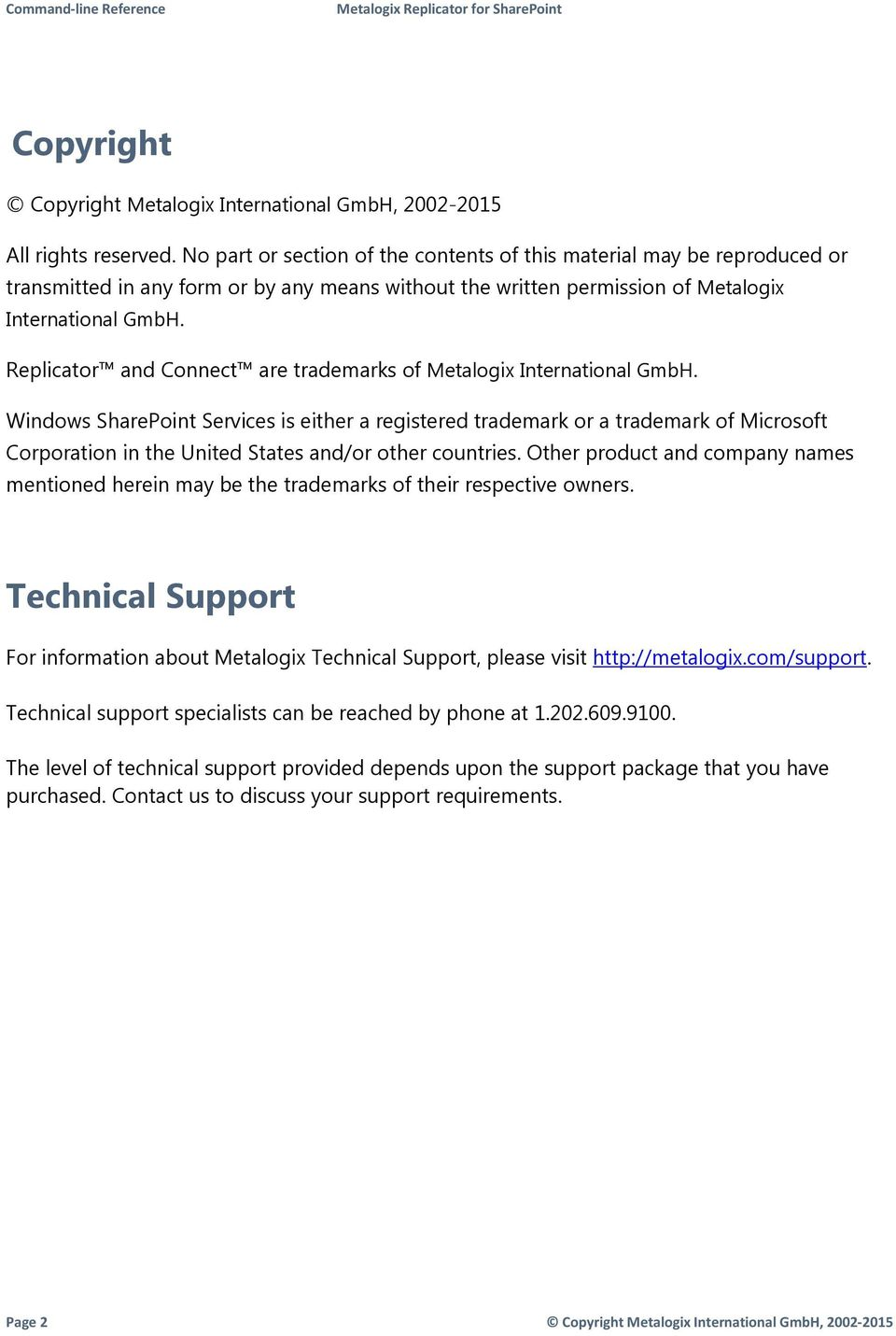 Replicator and Connect are trademarks of Metalogix International GmbH.