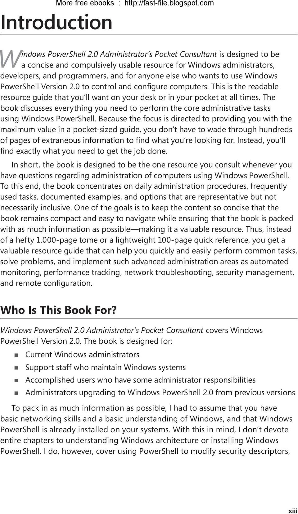 PowerShell Version 2.0 to control and configure computers. This is the readable resource guide that you ll want on your desk or in your pocket at all times.