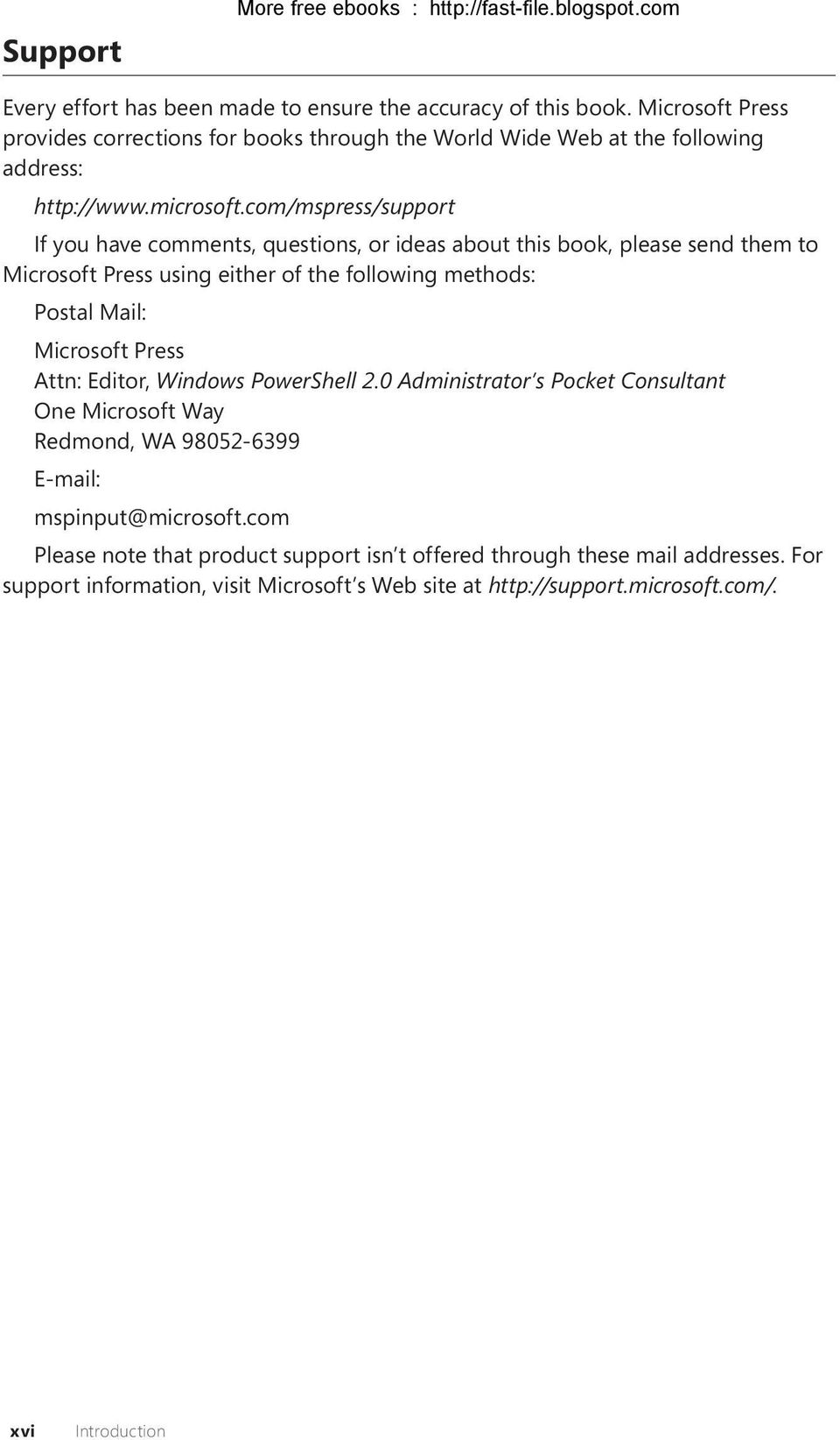 com/mspress/support If you have comments, questions, or ideas about this book, please send them to Microsoft Press using either of the following methods: Postal Mail: Microsoft Press