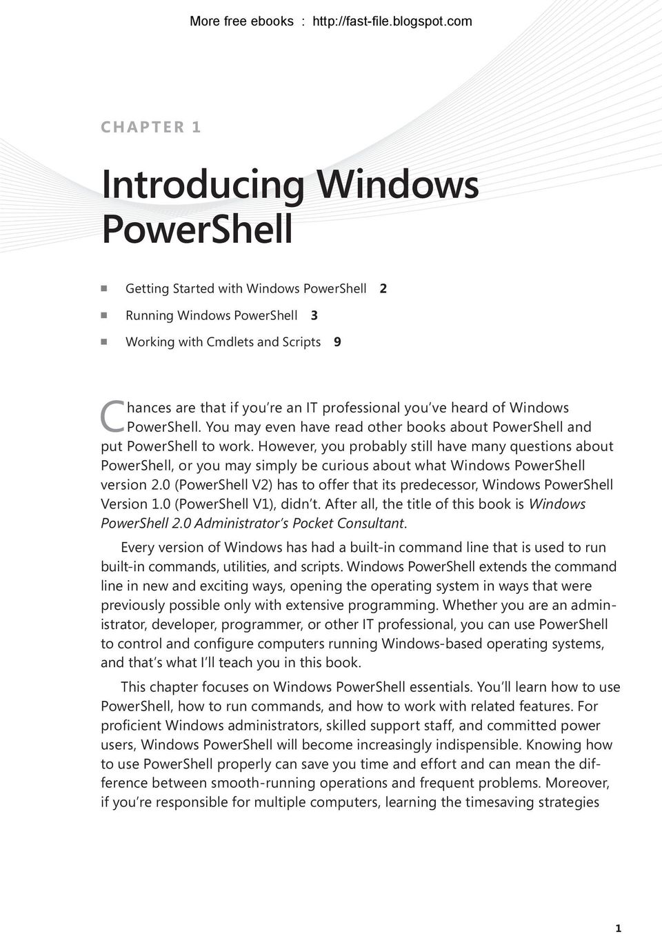 However, you probably still have many questions about PowerShell, or you may simply be curious about what Windows PowerShell version 2.