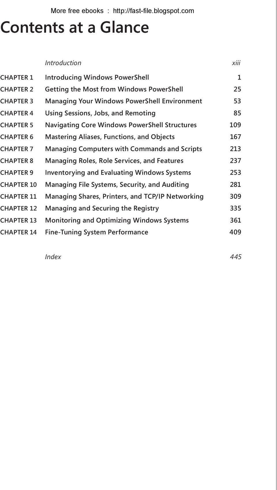 Commands and Scripts 213 CHAPTER 8 Managing Roles, Role Services, and Features 237 CHAPTER 9 Inventorying and Evaluating Windows Systems 253 CHAPTER 10 Managing File Systems, Security, and Auditing