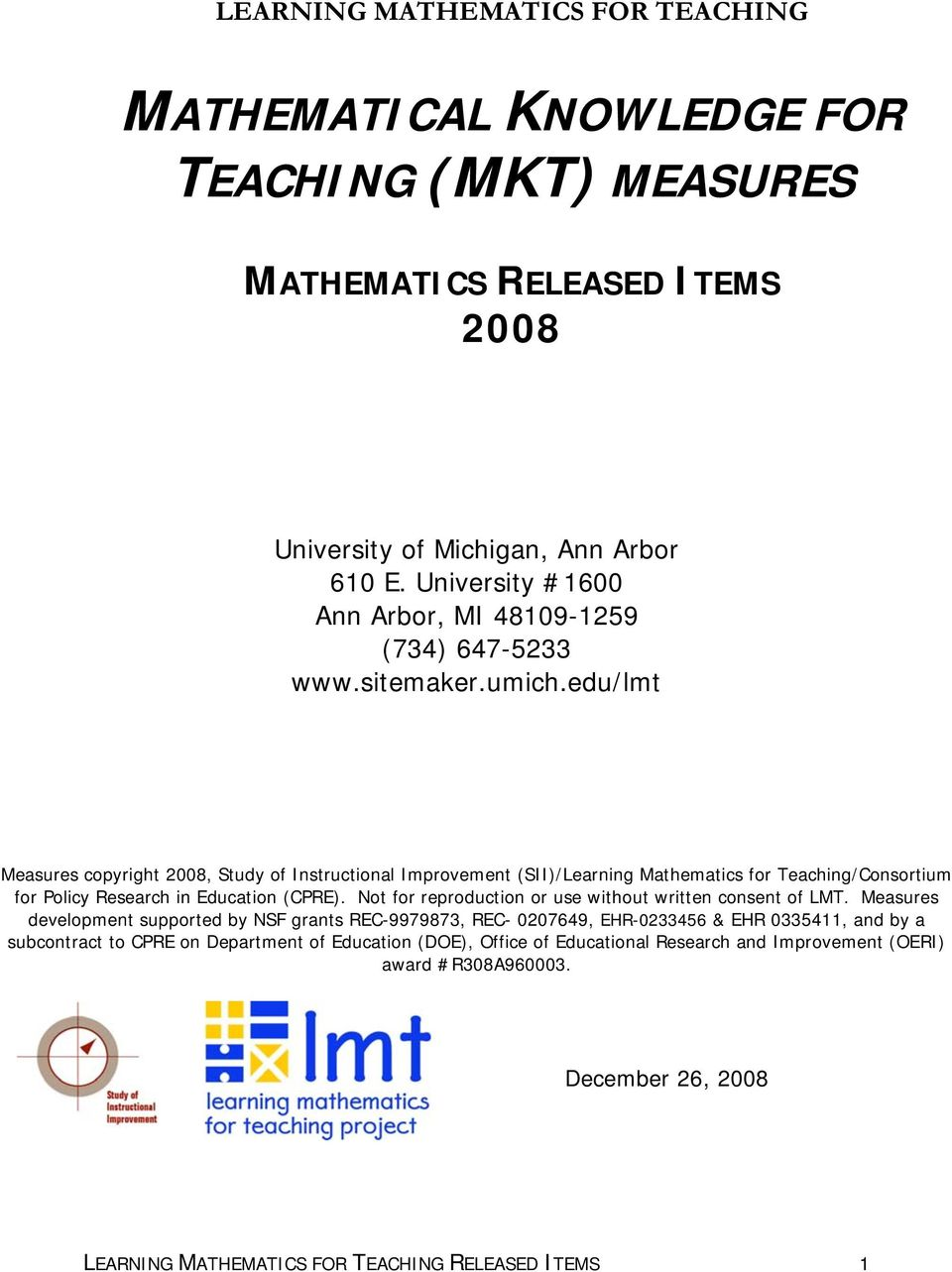 edu/lmt Measures copyright 2008, Study of Instructional Improvement (SII)/Learning Mathematics for Teaching/Consortium for Policy Research in Education (CPRE).