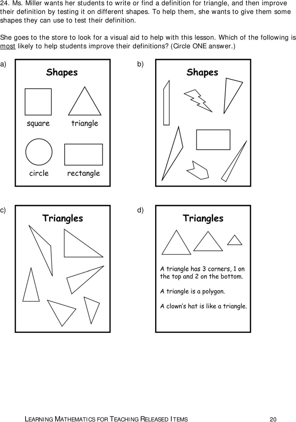 on different shapes. To help them, she wants to give them some shapes they can use to test their definition.