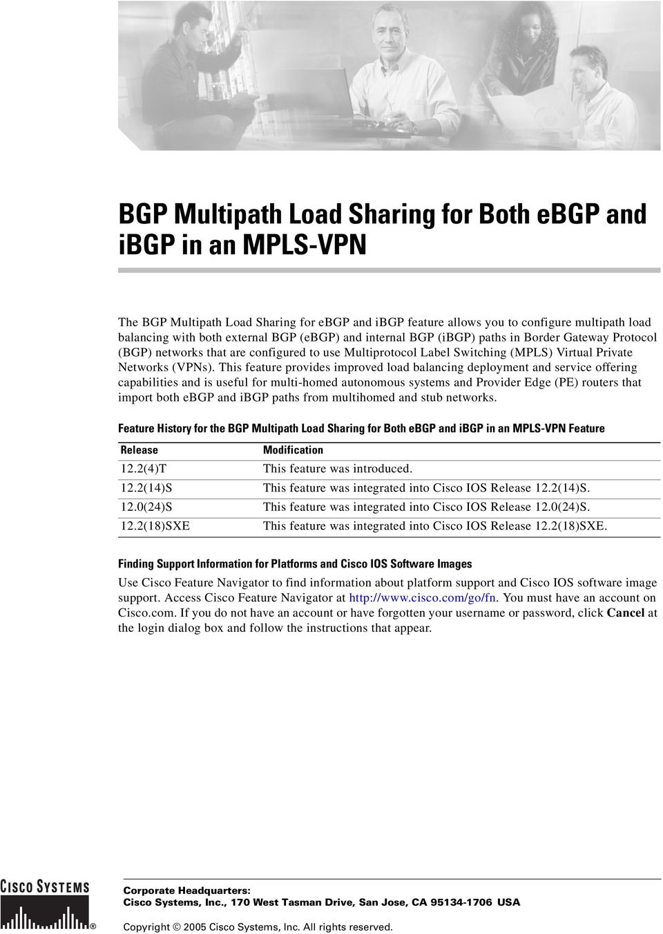 This feature provides improved load balancing deployment and service offering capabilities and is useful for multi-homed autonomous systems and Provider Edge (PE) routers that import both ebgp and