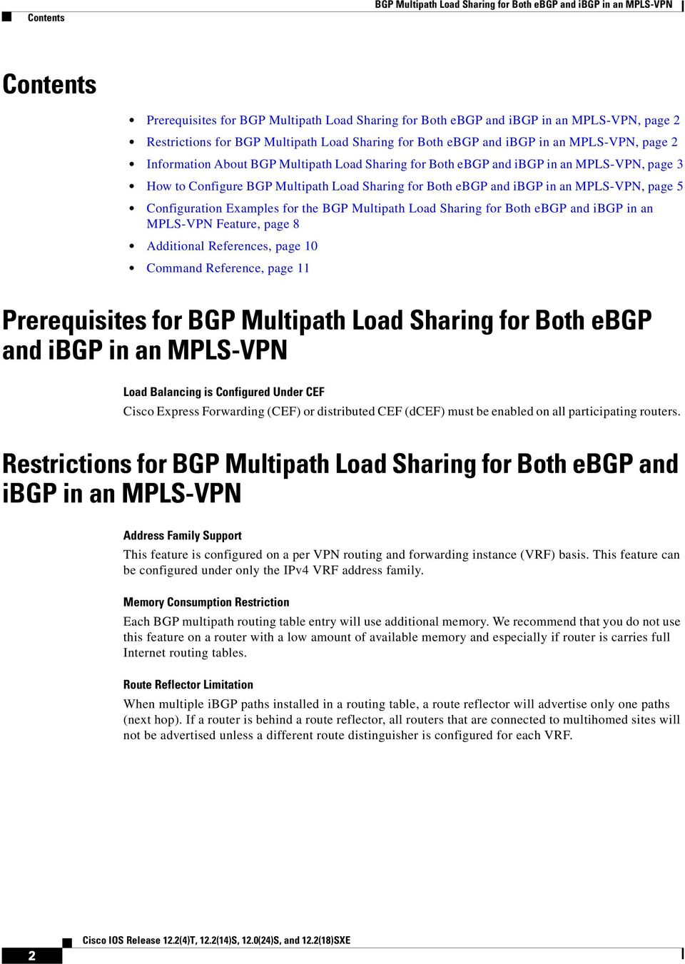 Sharing for Both ebgp and ibgp in an MPLS-VPN, page 5 Configuration Examples for the BGP Multipath Load Sharing for Both ebgp and ibgp in an MPLS-VPN Feature, page 8 Additional References, page 10