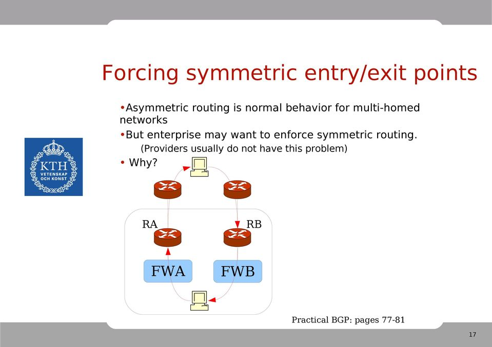 want to enforce symmetric routing.