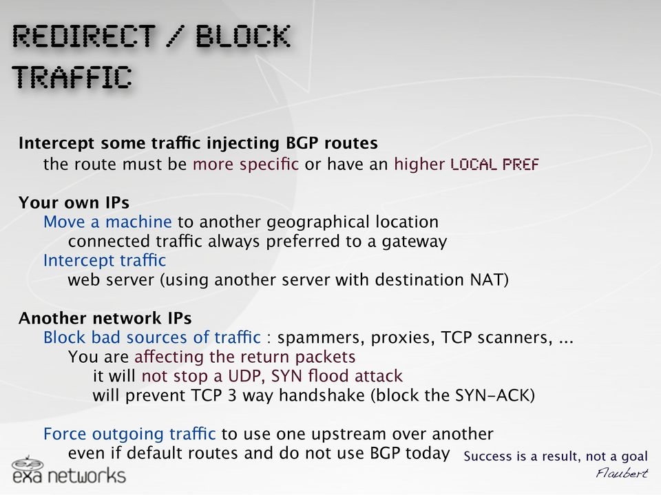 bad sources of traffic : spammers, proxies, TCP scanners,.
